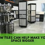 How Tiles Can Help Make Your Space Bigger